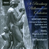 Khachaturian: Orchestral Suites from Spartacus & Gayaneh; Ravel: Daphnis et Chloé / Temirkanov
