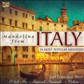 Mandolins from Italy: 24 Most Popular Melodies / Joel Francisco Perri