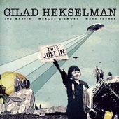 Gilad Hekselman: This Just In [Digipak] *