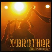 Brother: Out from Under *
