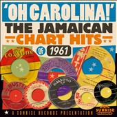Various Artists: Oh Carolina! The Jamaican Chart Hits of 1961