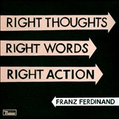 Franz Ferdinand: Right Thoughts, Right Words, Right Action [Deluxe Edition] [Limited Edition] [Digipak]