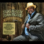 Sugaray Rayford: Dangerous [Digipak]