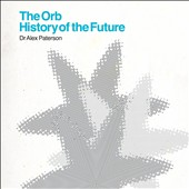 The Orb: History of the Future [Deluxe Edition] [Box] *
