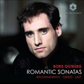 Romantic Sonatas - Works by Rachmaninov, Grieg & Liszt / Boris Giltburg, piano