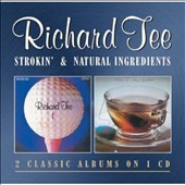 Richard Tee: Strokin'/Natural Ingredients