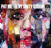 Pat Metheny Unity Group/Pat Metheny: Kin <-->