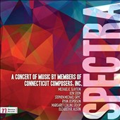 Spectra: A Concerto fo Music by Members of Connecticut Composers, Inc. - Slayton, Steen, Gryc, Jesperson, Stoop & Austin