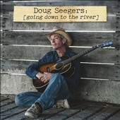 Doug Seegers: Going Down To the River [10/7]