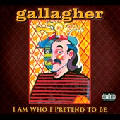 Gallagher: I Am Who I Pretend to Be [PA] [Digipak] *