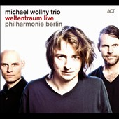 Michael Wollny/Michael Wollny Trio: Weltentraum Live