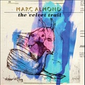 Marc Almond: The Velvet Trail [Digipak] *