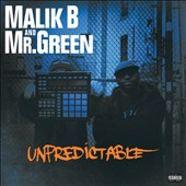 Malik B/Mr. Green: Unpredictable