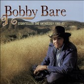 Bobby Bare: The Storyteller: The Anthology 1960-1983 *
