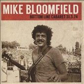 Mike Bloomfield (Guitar): Bottom Line Cabaret 31/03/74