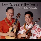 Herb Ohta, Jr./Bryan Tolentino: Ukulele Friends [Digipak]