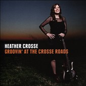 Heather Crosse: Groovin' at the Crosse Roads [9/4]