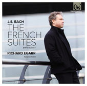 J.S. Bach: The French Suites, BWV 812-817 / Richard Egarr, harpsichord