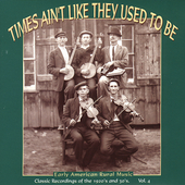 Various Artists: Times Ain't Like They Used to Be, Vol. 4: Early American Rural Music