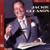 Jackie Gleason: The Best of Jackie Gleason [EMI-Capitol Special Markets]