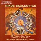 Skalkottas: 32 Pieces for Piano, etc / Nikolaos Samaltanos