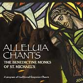 Alleluia Chants / Benedictine Monks of St. Michael's