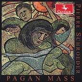 Pierre Schroeder: Pagan Mass / Manfredini, L.A.G.C. CO
