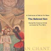 Gloriae Dei Cantores - The Beloved Son / Berry, Chalmers