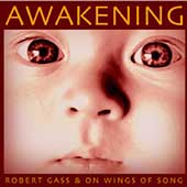 On Wings of Song/Robert Gass: Awakening *