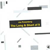 Joe Rosenberg: The Long & Short of It *