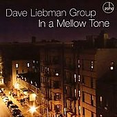 David Liebman: In a Mellow Tone