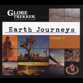 Various Artists: Globe Trekker: Earth Journeys, Vol. 1 [Digipak]