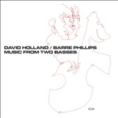 Dave Holland (Bass)/Barre Phillips: Music from Two Basses