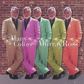 Murray Ross: Many Colors of Murray Ross