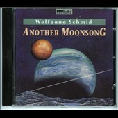 Wolfgang Schmid: Another Moonsong