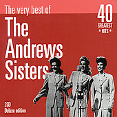The Andrews Sisters: Very Best Of (40 Greatest Hits)