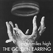 Golden Earring: Eight Miles High [Remaster]