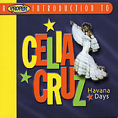 Celia Cruz: A Proper Introduction to Celia Cruz: Havana Days