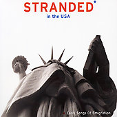 Various Artists: Stranded in the USA: Early Songs of Emigration