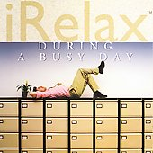 Various Artists: iRelax: During a Busy Day