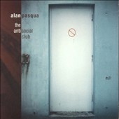 Alan Pasqua: The Anti-Social Club [Digipak]