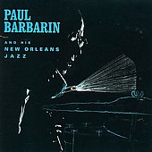 Paul Barbarin: Paul Barbarin and His New Orleans Jazz [Collectables]