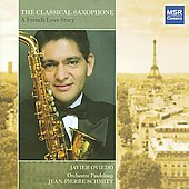 The Classical Saxophone - A Love Story - Glazunov, Bozza, etc / Oviedo, Schmitt, et al