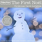 Fisher-Price: The Little People: First Noel, Christmas Carol Lullabies