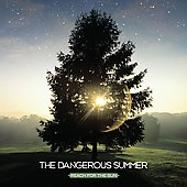 The Dangerous Summer: Reach for the Sun [Digipak]