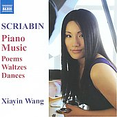 Scriabin: Piano Music - Poems, Waltzes, Dances / Xiayin Wang