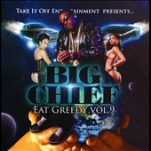 Big Chief: Eat Greedy, Vol. 9 [PA]