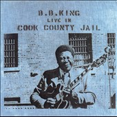 B.B. King: Live in Cook County Jail