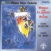 Pierre Max Dubois: Works for Clarinet & Piano