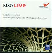 Mahler: Symphony No. 6 / Melbourne SO; Wigglesworth